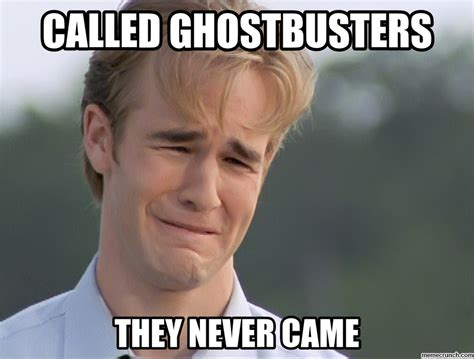Ghostbusters Memes - called ghostbusters