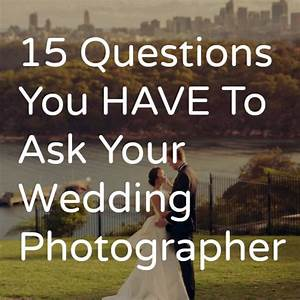 questions to ask your wedding photographer tailored fit With how to choose a wedding photographer