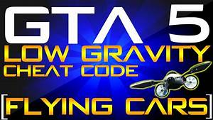 GTA 5 - LOW GRAVITY Cheat [FLYING CARS] Xbox 360 & PS3 ...