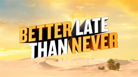 Better Late Than Never - NBC.com