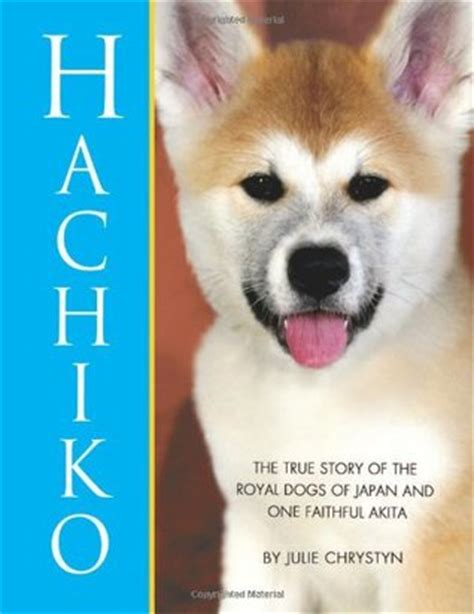 hachiko  true story   royal dogs  japan   faithful akita  julie chrystyn