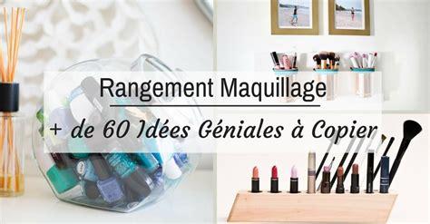 idee de rangement maquillage rangement maquillage de 60 id 233 es g 233 niales 224 copier