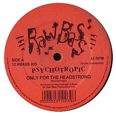 """Song Of The Day Psychotropic """"only For The Headstrong"""