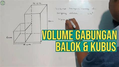 Cara mudah menghitung luas permukaan balok volume balok dan cara mencari panjang, lebar, atau tinggi balok cara cepat menghitung akar pangkat tiga rumus luas dan. Menghitung Volume dan Luas Permukaan Bangun Ruang Gabungan Balok dan kubus - YouTube