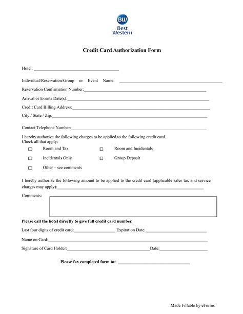 The law regulates credit reporting and ensures that only business entities with a specific, legitimate purpose, and not members of the general public, can check your credit without written permission. Free Best Western Hotel Credit Card Authorization Form - PDF   eForms