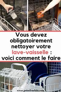Comment Nettoyer Lave Vaisselle : vous devez obligatoirement nettoyer votre lave vaisselle ~ Melissatoandfro.com Idées de Décoration