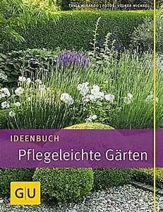Gartengestaltung Pflegeleichte Gärten : ideenbuch pflegeleichte g rten buch portofrei bei ~ Sanjose-hotels-ca.com Haus und Dekorationen