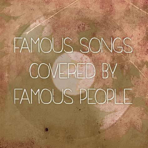8tracks Radio  Famous Songs Covered By Famous People (10