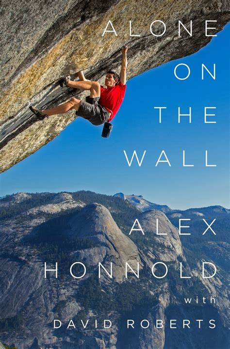 Review Alex Honnold Book Alone The Wall