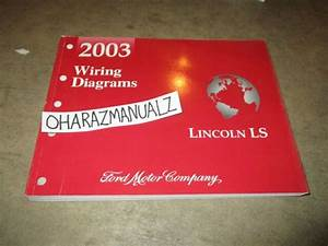 2003 Ford Lincoln Ls Wiring Diagrams Manual Oem