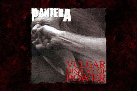 years  pantera release vulgar display  power