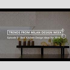 Best Design Trends Ep 5  2016 Milan Design Week  Youtube