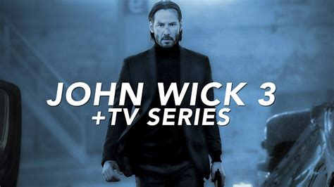 New Details On John Wick Chapter 3 + Spinoff Tv Series