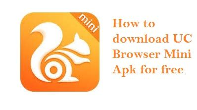 uc browser mini for apk mobile
