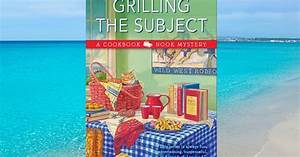 Mystery Lovers' Kitchen: GRILLING THE SUBJECT is out! 5th ...