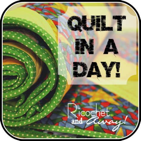 quilt in a day ricochet and away quilt in a day