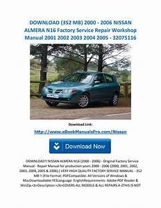 Download  352 Mb  2000 2006 Nissan Almera N16 Factory