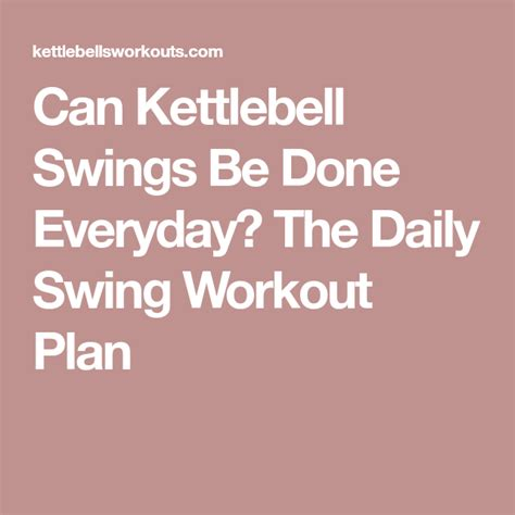 kettlebell swings daily everyday swing workout done plan