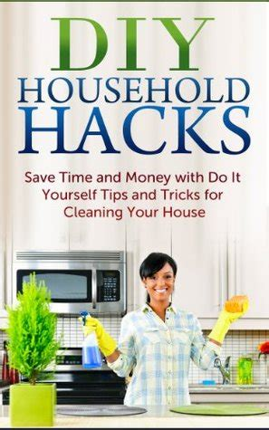 do it yourself cleaning diy household hacks save time and money with do it
