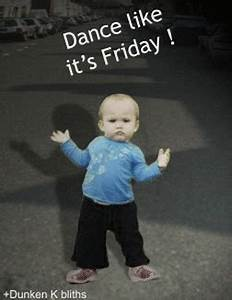Happy Friday Dance Gif | www.pixshark.com - Images ...
