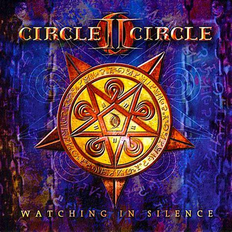 CIRCLE II CIRCLE Watching in Silence reviews