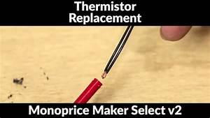 Replacing Thermistor For Maker Select V2    Wanhao Duplicator I3
