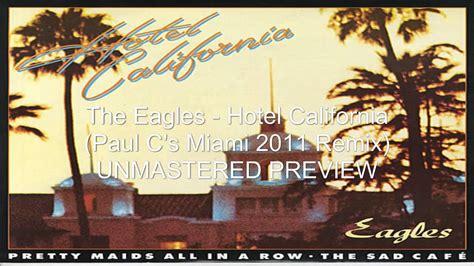 The Eagles  Hotel California (paul C's 2011 Miami Remix)mp4 Youtube