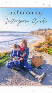 Instagrammable Places In Half Moon Bay  California In 2020