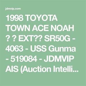 1998 Toyota Town Ace Noah  Uff7d  Uff8a Ext Uff98 Uff93 Sr50g - 4063
