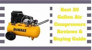 Top 8 Best 20 Gallon Air Compressors Reviews 2021 U0026 Buying