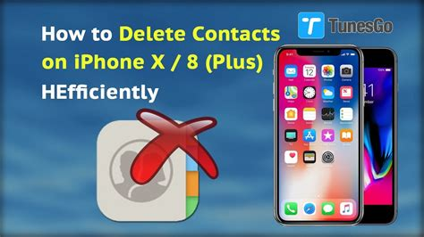how to delete a contact on iphone how to delete contacts on iphone x 8 plus efficiently