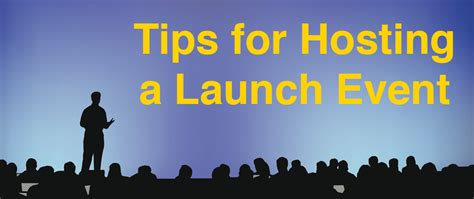 Tips For Hosting A Launch Event
