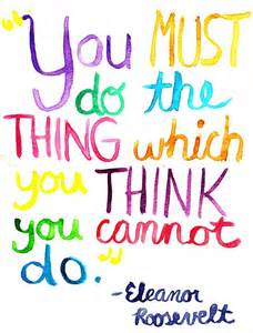 Eleanor Roosevelt Quote You Must Do