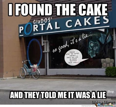the cake is a lie by cav169 meme center