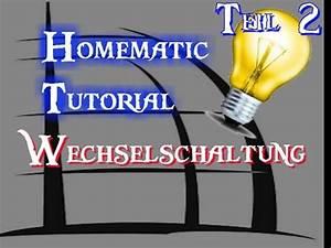 Homematic Vs Homematic Ip : tutorial homematic wechselschaltung youtube ~ Orissabook.com Haus und Dekorationen