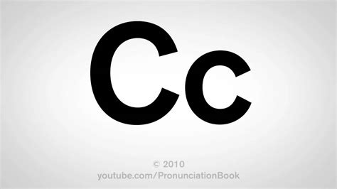 How To Pronounce The Letter C