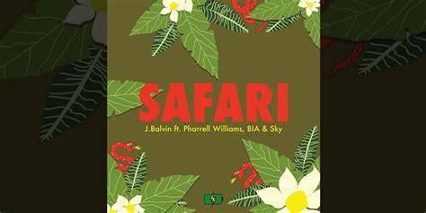 safari testo j balvin safari ft pharrel williams testo e traduzione