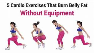 5 Cardio Exercises That Burn Belly Fat Without Equipment