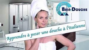 Comment Faire Une Douche à L Italienne : comment poser soi m me une douche l 39 italienne youtube ~ Melissatoandfro.com Idées de Décoration
