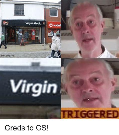 Virgin Memes - virgin media ovodof oata company virgin triggered creds to cs virgin meme on sizzle