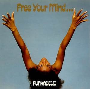 Funkadelic - Free Your Mind And Your Ass Will Follow(1970 ...