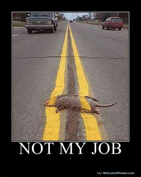Not My Job Meme - not my job american majority