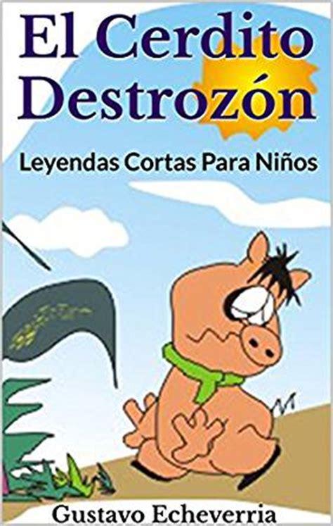 Leyendas Cortas Para Niños  El Cerdito Destrozón (cuentos