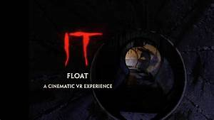 It  Float - A Cinematic Vr Experience