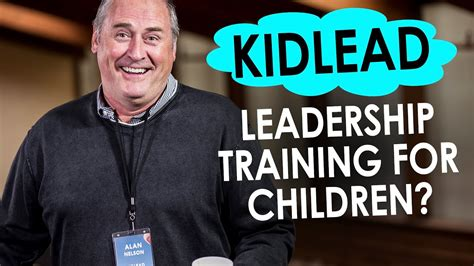 leadership training  kids alan  nelson youtube