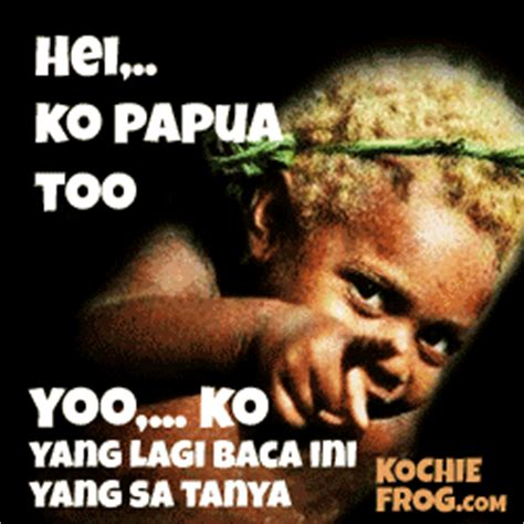 Dp Takut Hamil Kata Kata Bahasa Papua Lucu Banget Gambar Dp Bbm Bergerak
