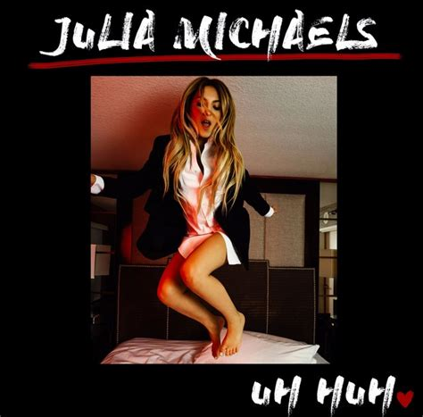 Billboard Stand by Single Review Julia Michaels Quot Uh Huh Quot Audio Included