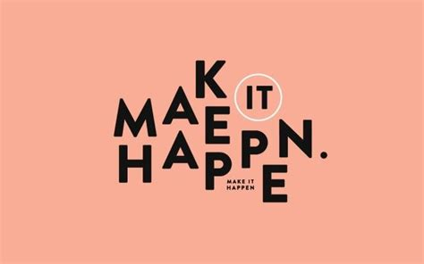 make it happen 30 gorgeous wallpapers for your desktop