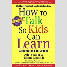 How To Talk So Kids Can Learn  Book By Adele Faber, Elaine Mazlish, Lisa Nyberg, Rosalyn