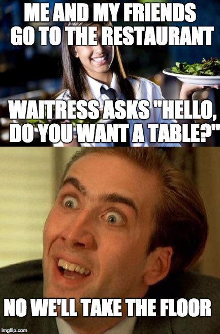 Waitress Memes - waitress be like imgflip
